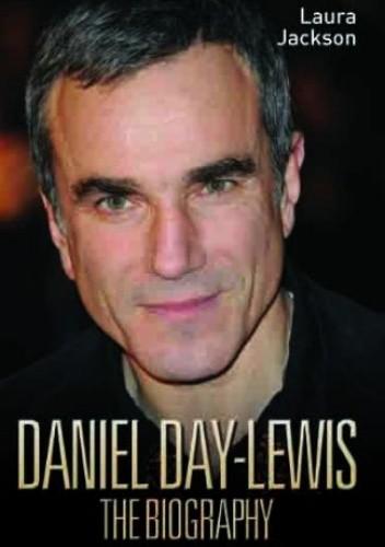 Okładka książki Daniel Day-Lewis. The Biography