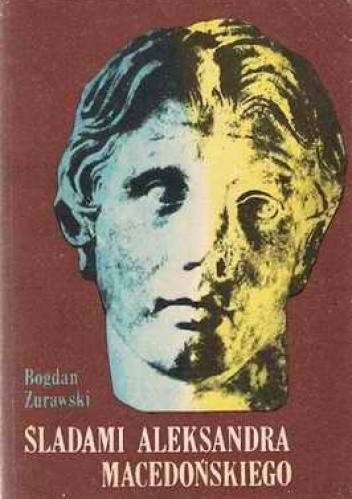 Okładka książki Śladami Aleksandra Macedońskiego
