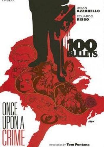 Okładka książki 100 Bullets: Once Upon a Crime