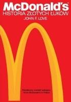 McDonald's. Historia Złotych Łuków