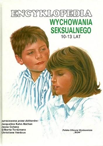 Okładka książki Encyklopedia wychowania seksualnego 10-13 lat