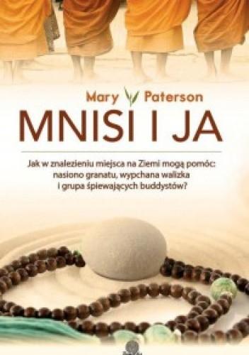 Mnisi i ja. Jak w znalezieniu miejsca na Ziemi mogą pomóc: nasienie granatu, wypchana walizka i grupa śpiewających buddystów? - Mary Paterson