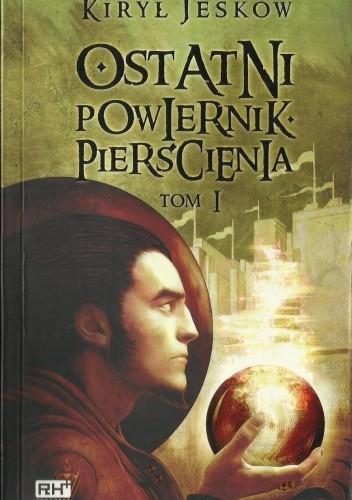 Okładka książki Ostatni Powiernik Pierścienia Tom 1