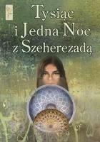 Tysiąc i Jedna Noc z Szeherezadą