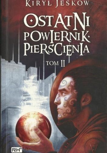 Okładka książki Ostatni Powiernik Pierścienia Tom 2
