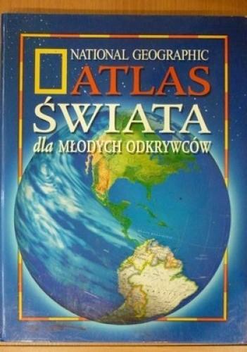 Okładka książki Atlas Świata dla Młodych odkrywców