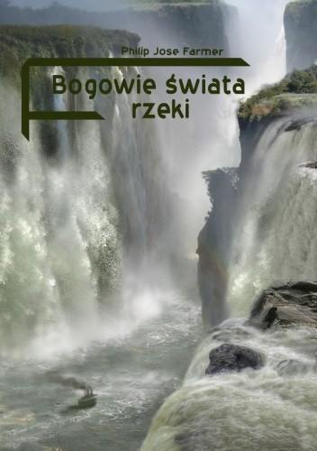 Okładka książki Bogowie świata rzeki