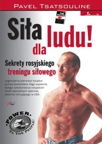 Okładka książki Siła dla ludu! Sekrety rosyjskiego treningu siłowego