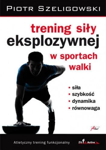 Okładka książki Trening siły eksplozywnej w sportach walki