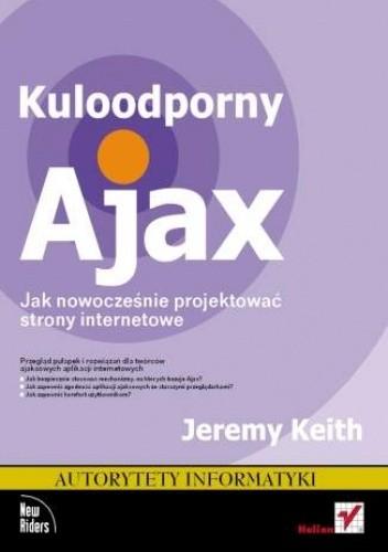 Okładka książki Kuloodporny Ajax. Jak nowocześnie projektować strony internetowe