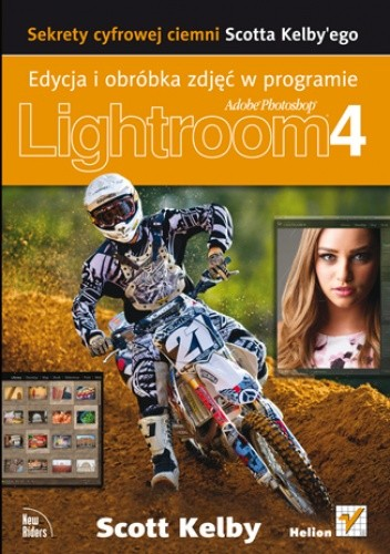 Okładka książki Sekrety cyfrowej ciemni Scotta Kelby'ego. Edycja i obróbka zdjęć w programie Adobe Photoshop Lightroom 4
