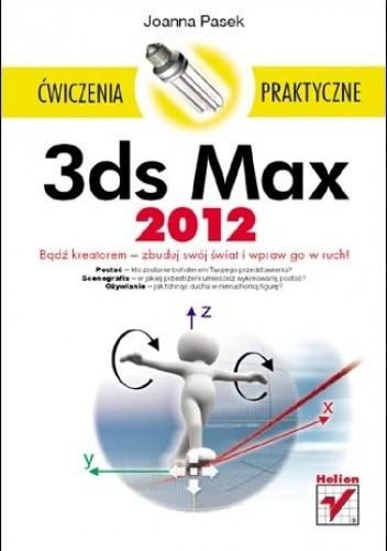 Okładka książki 3ds Max 2012. Ćwiczenia praktyczne