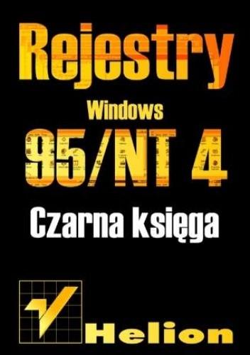 Okładka książki Rejestry Windows 95/NT. Czarna księga