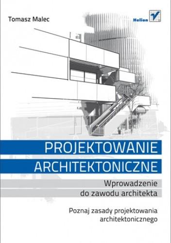 Okładka książki Projektowanie architektoniczne. Wprowadzenie do zawodu architekta