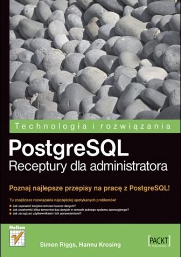 Okładka książki PostgreSQL. Receptury dla administratora