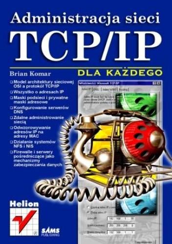 Okładka książki Administracja sieci TCP/IP dla każdego