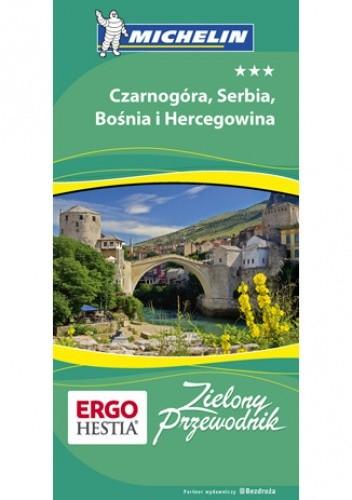 Okładka książki Czarnogóra, Serbia i Bośnia. Zielony Przewodnik. Wyd. 1