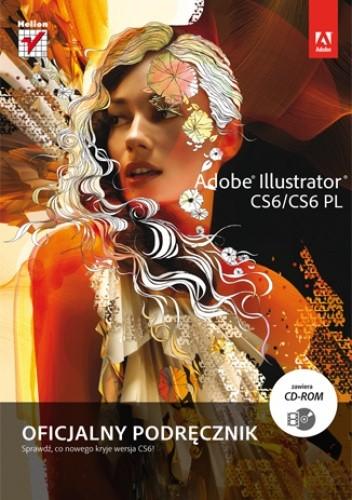 Okładka książki Adobe Illustrator CS6/CS6 PL. Oficjalny podręcznik
