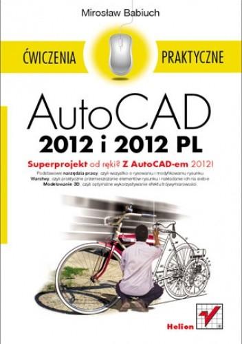 Okładka książki AutoCAD 2012 i 2012 PL. Ćwiczenia praktyczne