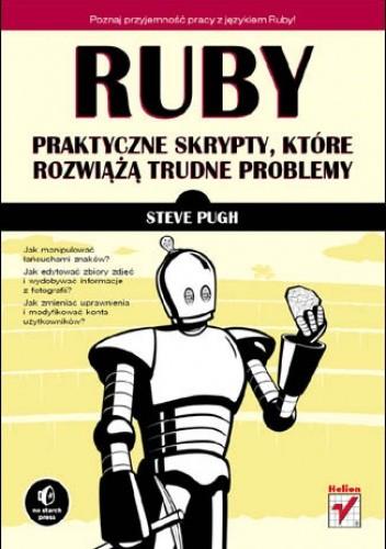 Okładka książki Ruby. Praktyczne skrypty, które rozwiążą trudne problemy