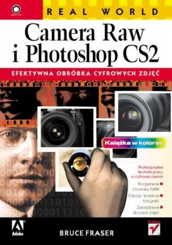 Okładka książki Real World Camera Raw i Photoshop CS2. Efektywna obróbka cyfrowych zdjęć
