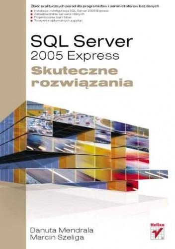 Okładka książki SQL Server 2005 Express. Skuteczne rozwiązania