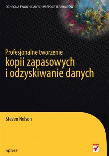 Okładka książki Profesjonalne tworzenie kopii zapasowych i odzyskiwanie danych