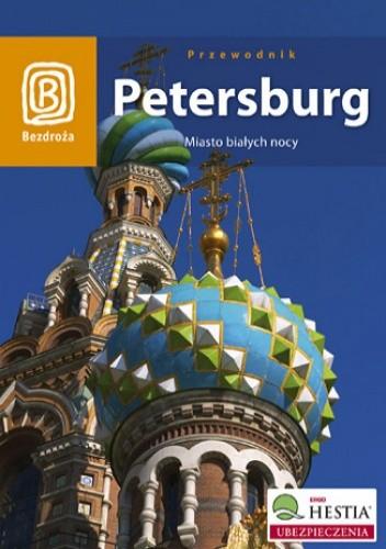 Okładka książki Petersburg. Miasto białych nocy. Wydanie 4