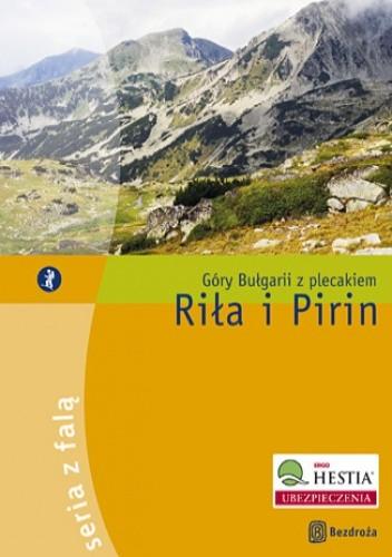 Okładka książki Riła i Pirin. Góry Bułgarii z plecakiem. Wydanie 1