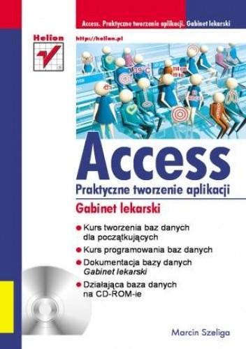 Okładka książki Access. Praktyczne tworzenie aplikacji. Gabinet lekarski