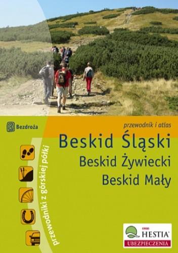 Okładka książki Beskid Śląski. Beskid Żywiecki. Beskid Mały. Wydanie 1