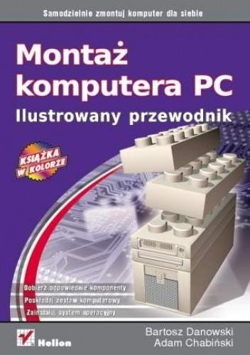 Okładka książki Montaż komputera PC. Ilustrowany przewodnik
