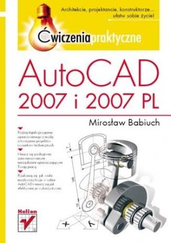 Okładka książki AutoCAD 2007 i 2007 PL. Ćwiczenia praktyczne