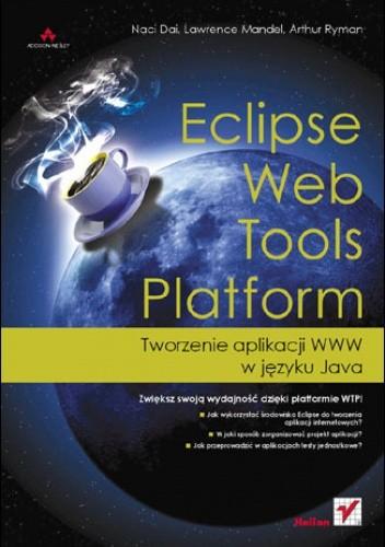 Okładka książki Eclipse Web Tools Platform. Tworzenie aplikacji WWW w języku Java