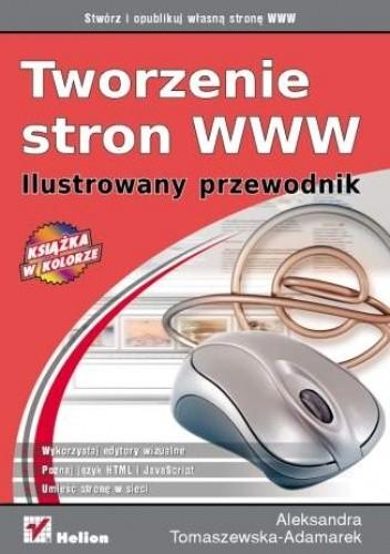 Okładka książki Tworzenie stron WWW. Ilustrowany przewodnik
