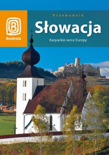 Okładka książki Słowacja. Karpackie serce Europy. Wydanie 2