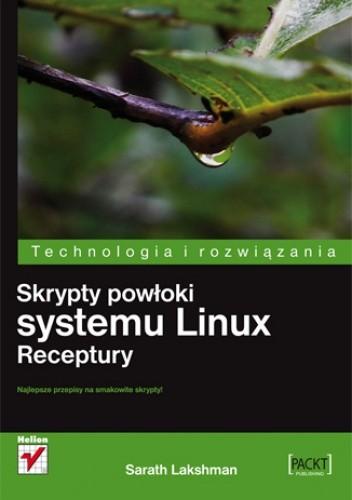 Okładka książki Skrypty powłoki systemu Linux. Receptury
