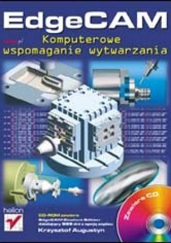 Okładka książki EdgeCAM. Komputerowe wspomaganie obróbki skrawaniem