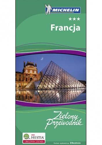 Okładka książki Francja. Zielony Przewodnik Michelin. Wydanie 1