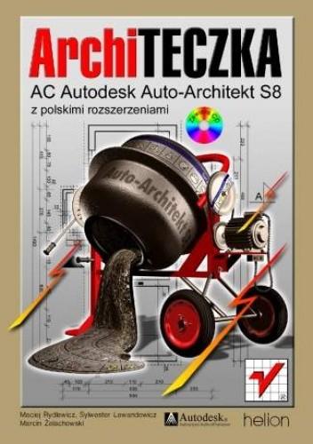 Okładka książki ArchiTECZKA. AC Autodesk Auto-Architekt S8 z polskimi rozszerzeniami