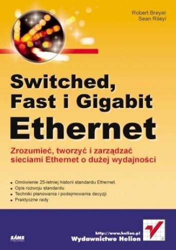 Okładka książki Switched, Fast i Gigabit Ethernet