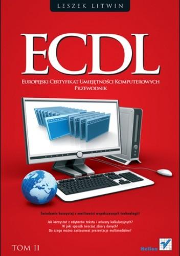 Okładka książki ECDL. Europejski Certyfikat Umiejętności Komputerowych. Przewodnik. Tom II
