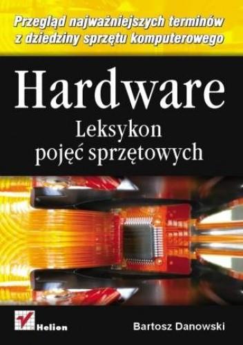 Okładka książki Hardware. Leksykon pojęć sprzętowych