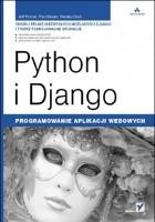 Python i Django. Programowanie aplikacji webowych