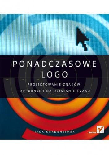 Okładka książki Ponadczasowe logo. Projektowanie znaków odpornych na działanie czasu