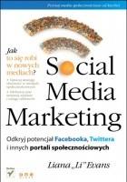 Social Media Marketing. Odkryj potencjał Facebooka, Twittera i innych portali społecznościowych