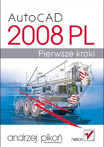 Okładka książki AutoCAD 2008 PL. Pierwsze kroki