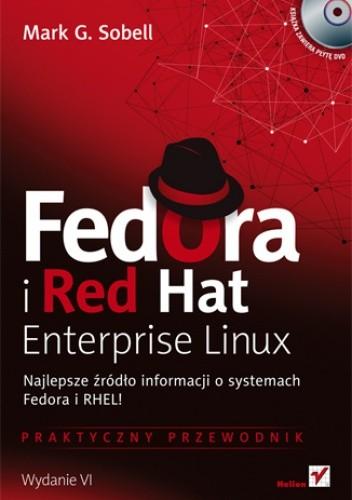 Okładka książki Fedora i Red Hat Enterprise Linux. Praktyczny przewodnik. Wydanie VI