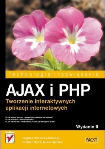 Okładka książki AJAX i PHP. Tworzenie interaktywnych aplikacji internetowych. Wydanie II