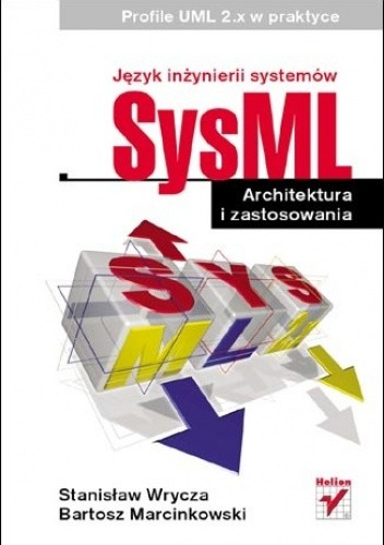 Okładka książki Język inżynierii systemów SysML. Architektura i zastosowania. Profile UML 2.x w praktyce